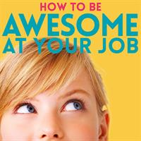 image of author How to Be Awesome at Your Job