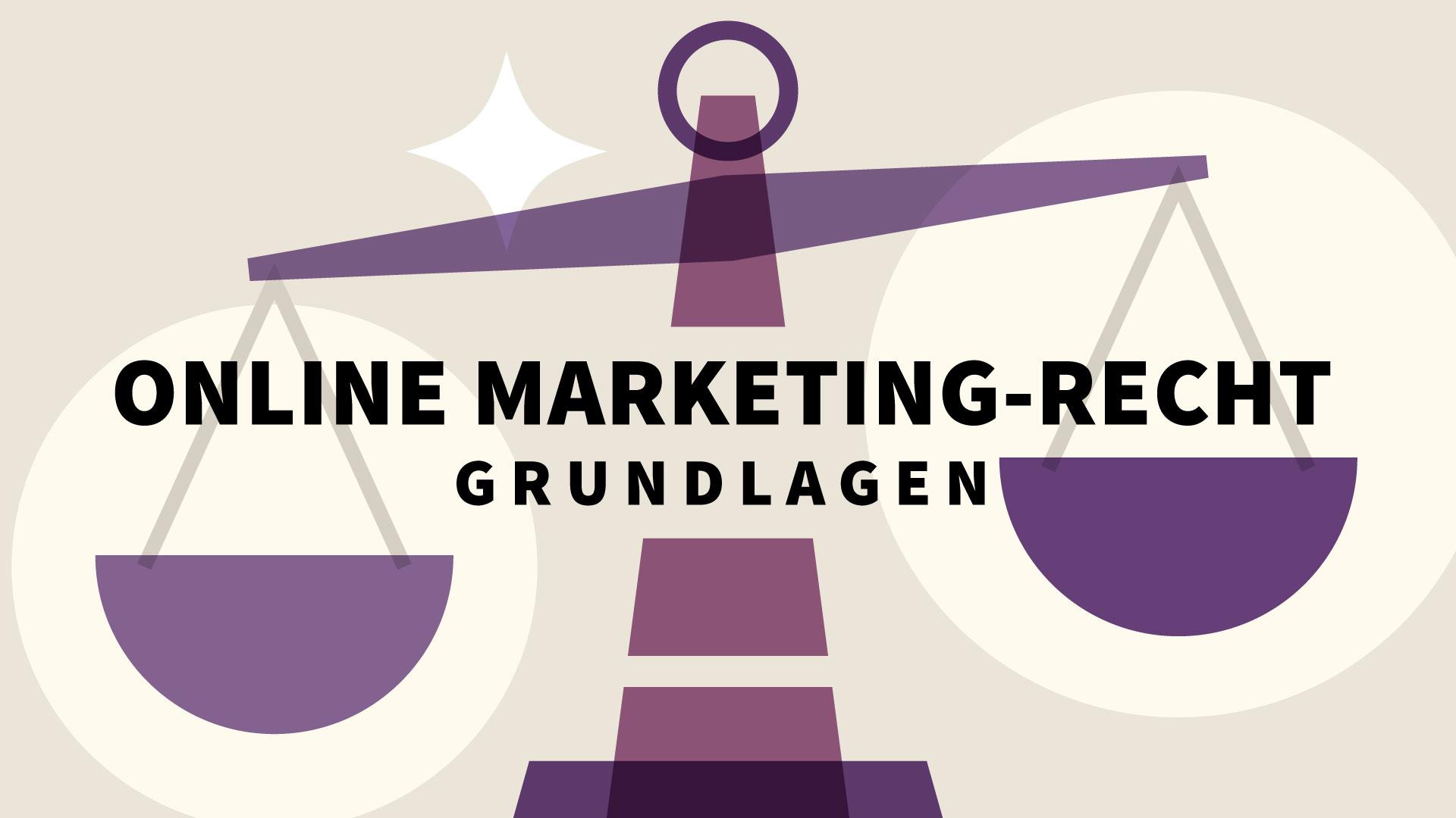 Online Marketing-Recht – Grundlagen