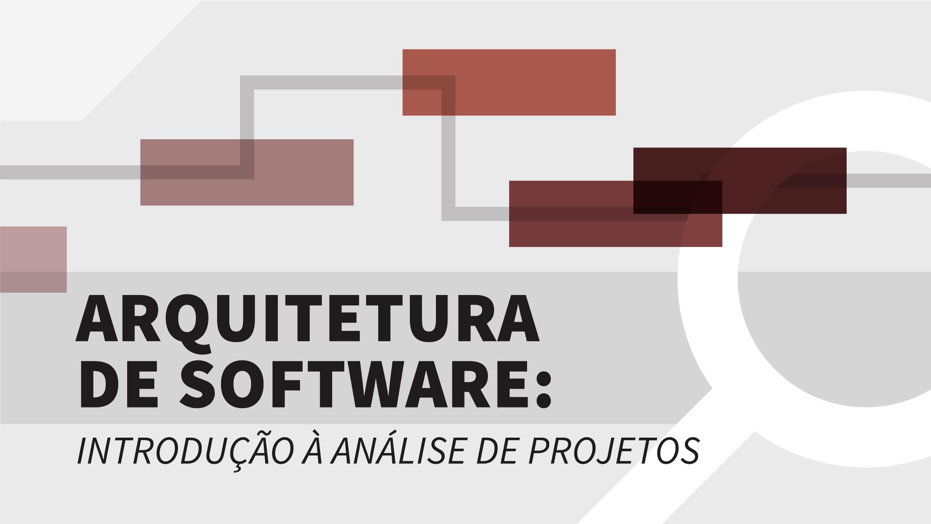 Arquitetura de Software: Introdução à Análise de Projetos