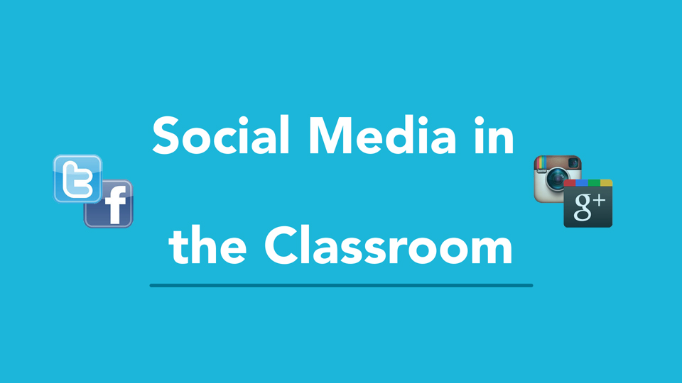 Welcome: Social Media in the Classroom