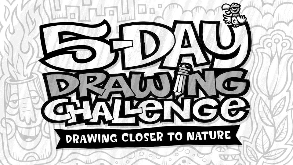 5-Day Drawing Challenge: Drawing Closer to Nature