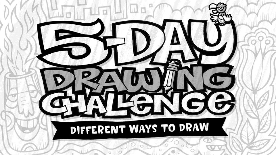 Welcome: 5-Day Drawing Challenge: Different Ways to Draw
