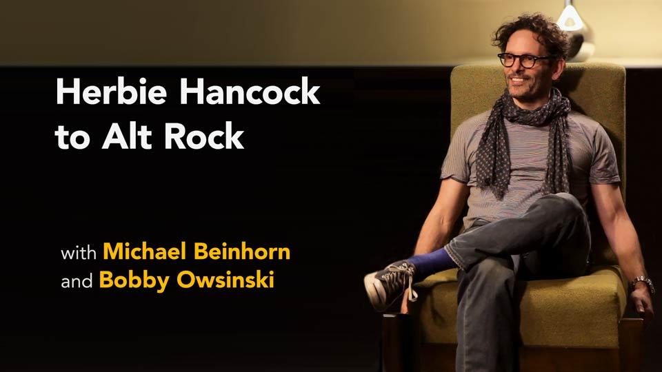Preview: Michael Beinhorn with Bobby Owsinski: Herbie Hancock to Alt Rock