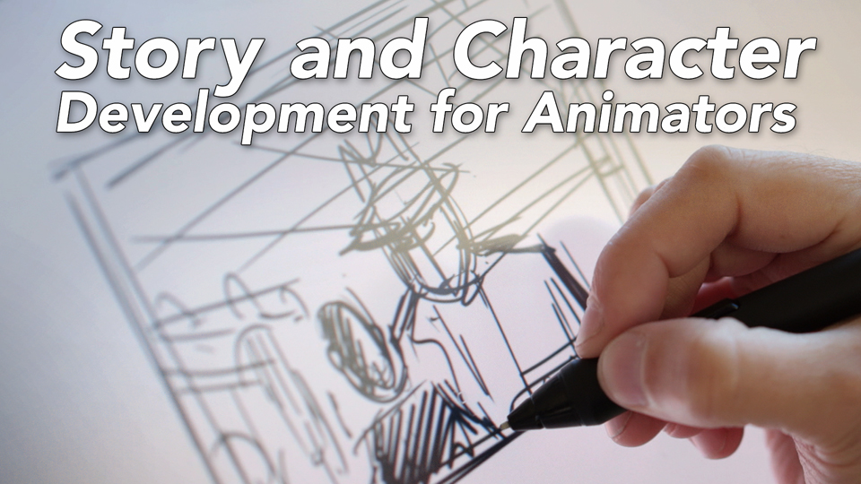 Story and Character Development for Animation - Preview: Story and Character Development for Animation