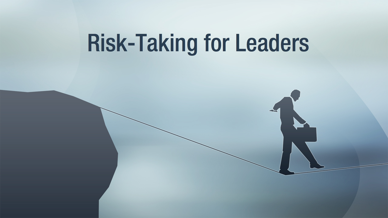 Welcome: Risk-Taking for Leaders