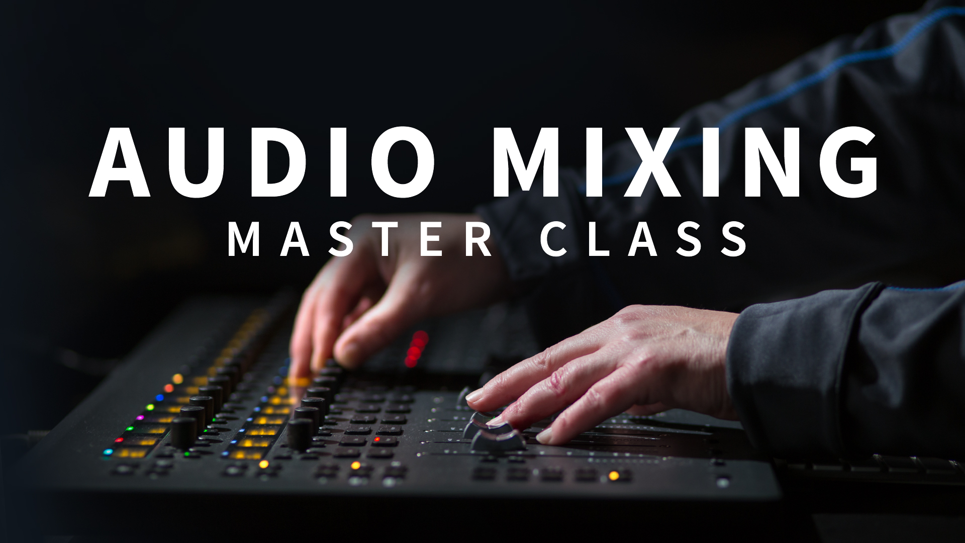 Audio Mixing Master Class