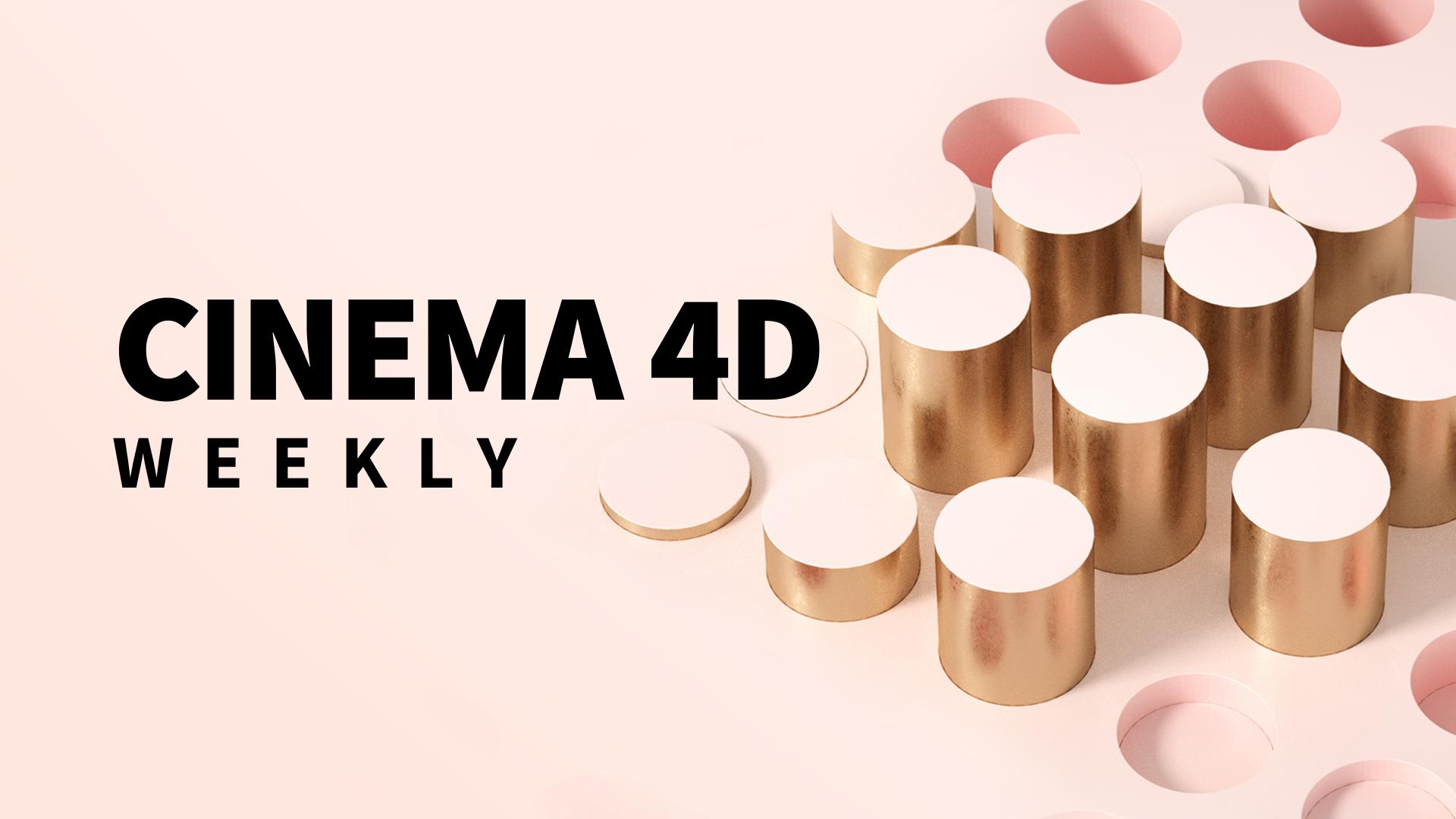 Cinema 4D Weekly