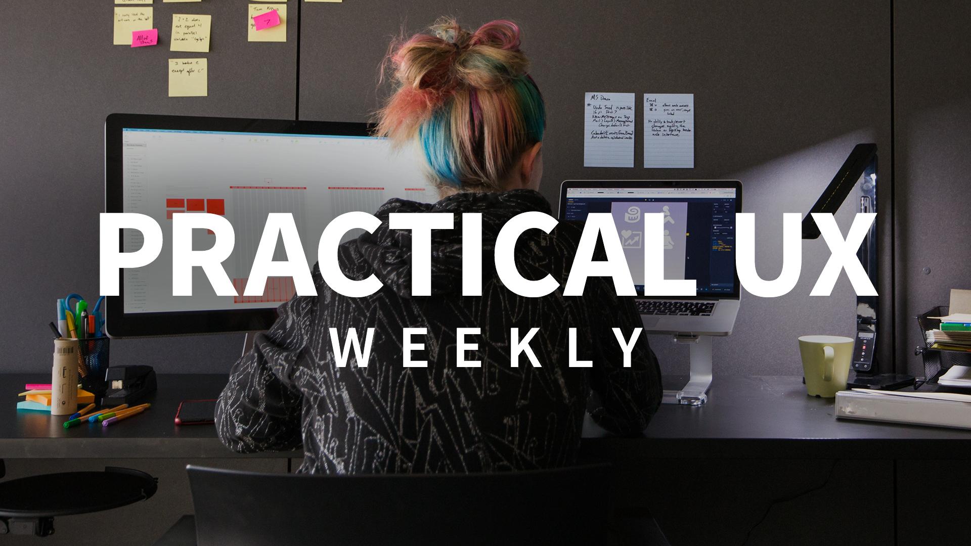 Practical ux weekly