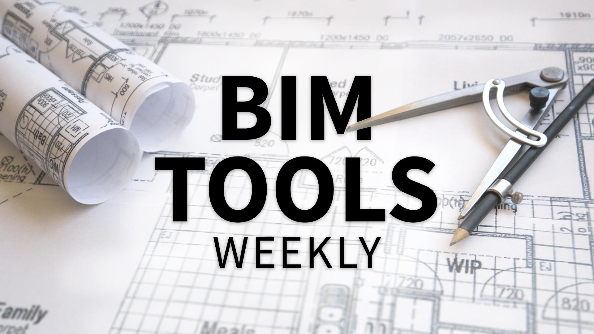 : BIM Tools Weekly