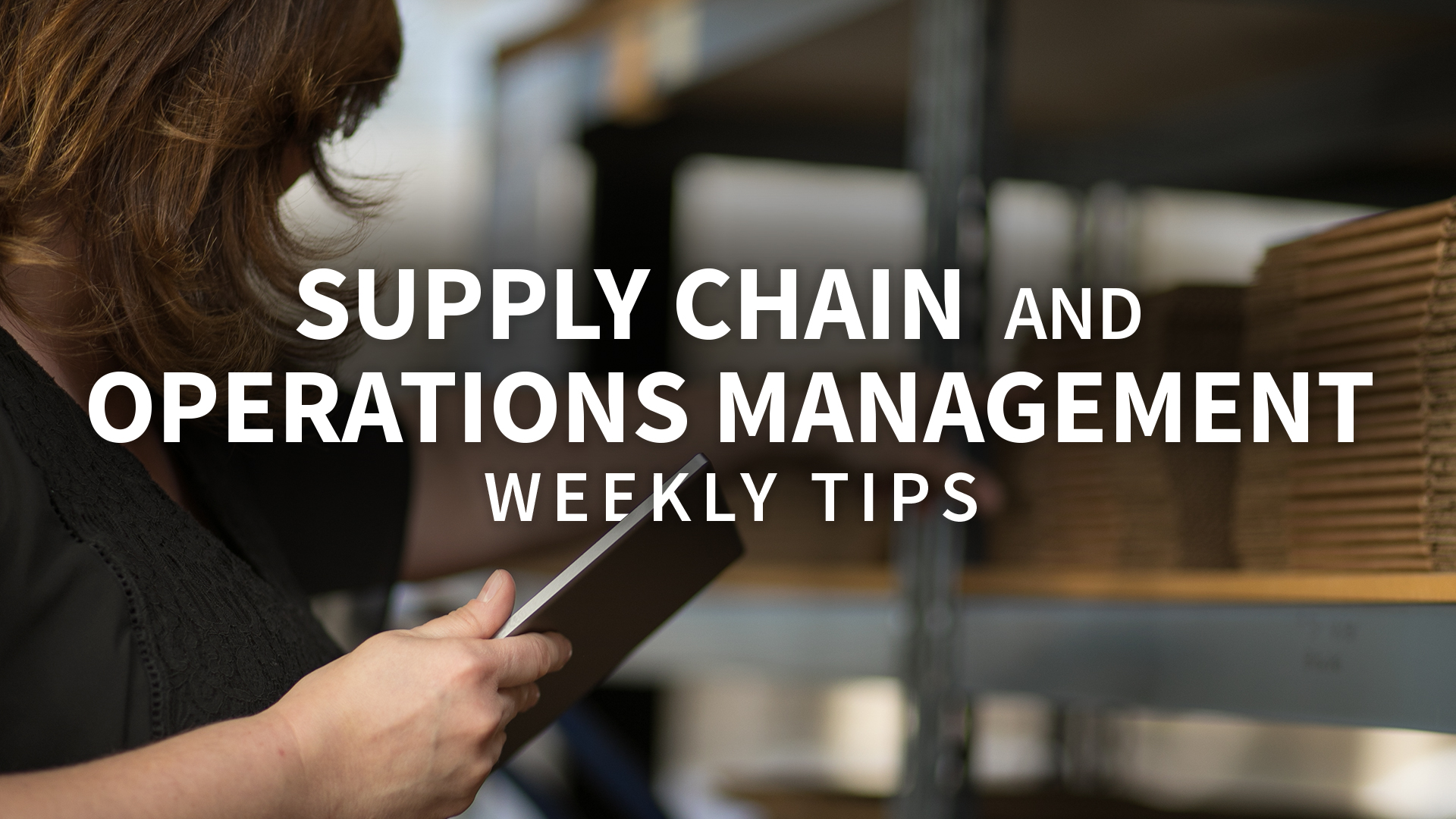 Learn about customer relationship management (CRM): Supply Chain and Operations Management Weekly Tips
