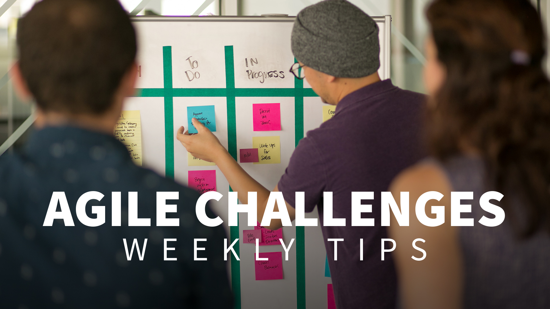 Dealing with change management: Agile Challenges Weekly Tips