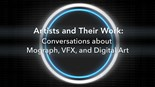 watch trailer video for Artists and Their Work: Conversations about Mograph, VFX, and Digital Art