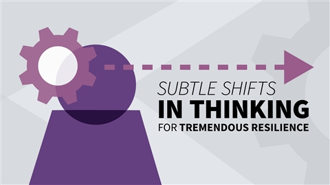 course illustration for Subtle Shifts in Thinking for Tremendous Resilience