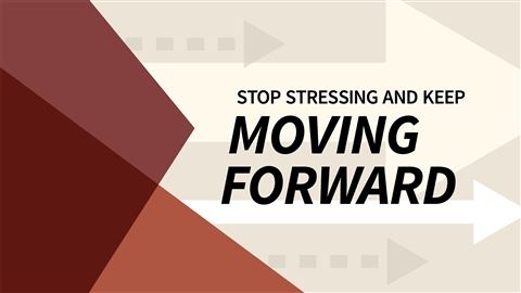 course illustration for Stop Stressing and Keep Moving Forward