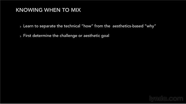Knowing when to process: mix problems vs. mix solutions: Pro Tools Mixing and Mastering