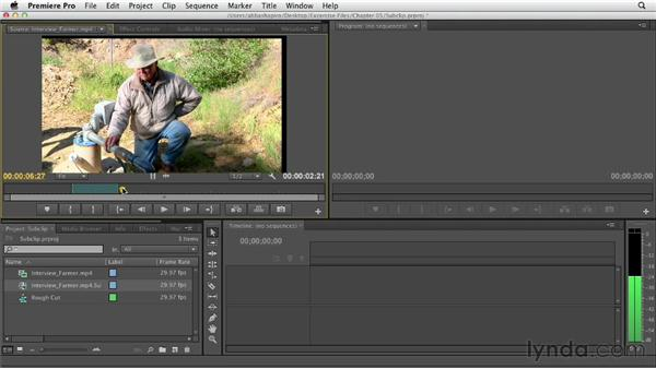 Creating subclips: Premiere Pro CS6 Essential Training