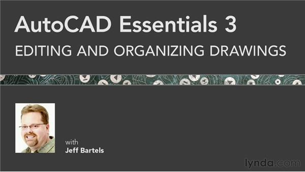 Goodbye: AutoCAD 2013 Essentials: 03 Editing and Organizing Drawings