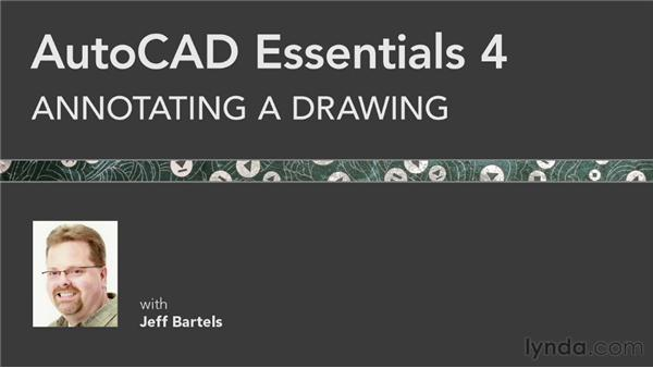 Goodbye: AutoCAD 2013 Essentials: 04 Annotating a Drawing