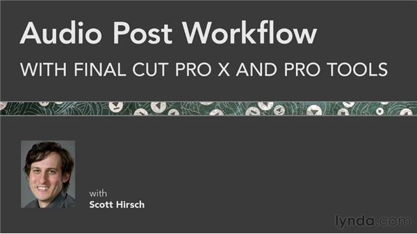 Final thoughts: Audio Post Workflow with Final Cut Pro X v10.0.9 and Pro Tools