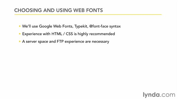 What you should know before watching this course: Choosing and Using Web Fonts