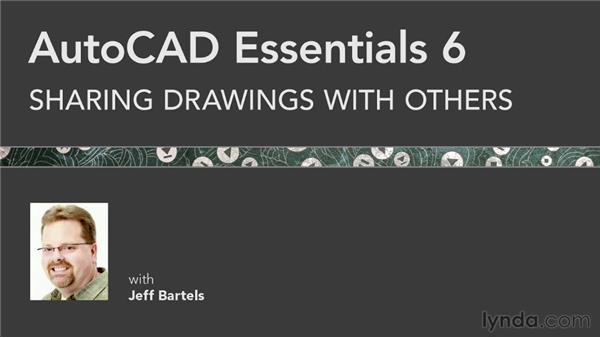 Goodbye: AutoCAD 2013 Essentials: 06 Sharing Drawings with Others