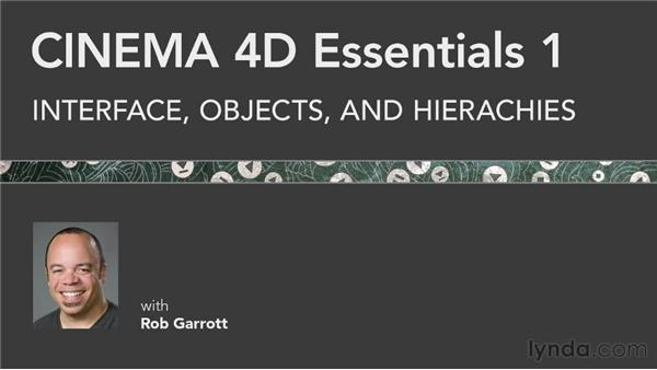 What's coming next: CINEMA 4D Essentials 1: Interface, Objects, and Hierarchies