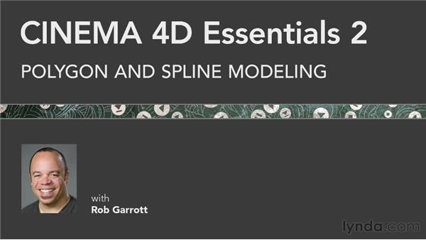 What's coming next: CINEMA 4D Essentials 2: Polygon and Spline Modeling
