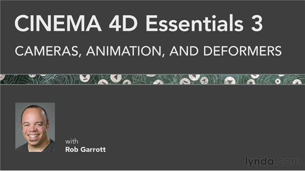 What's coming next: CINEMA 4D Essentials 3: Cameras, Animation, and Deformers