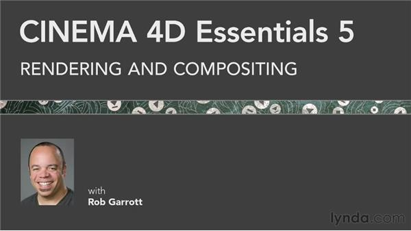 Exploring what's coming next: CINEMA 4D Essentials 5: Rendering and Compositing