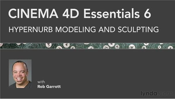 Exploring what's coming next: CINEMA 4D Essentials 6: HyperNURB Modeling and Sculpting