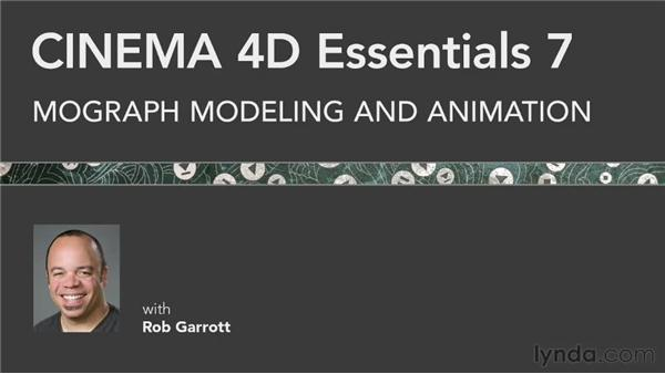 What's coming next?: CINEMA 4D Essentials 7: MoGraph Modeling and Animation