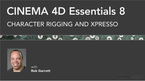 What's coming next?: CINEMA 4D Essentials 8: Character Rigging and Xpresso
