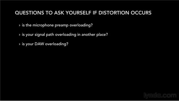 Knowing what to do if distortion occurs: Audio Recording Techniques