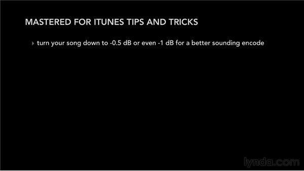 Mastering for iTunes tips and tricks: Mastering for iTunes
