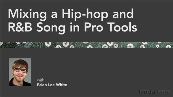 Goodbye: Mixing a Hip-Hop and R&B Song in Pro Tools