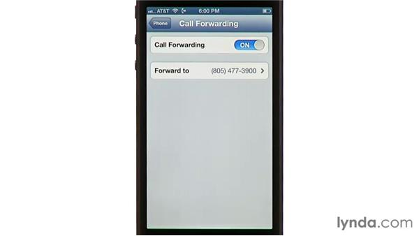 Forwarding calls: iPhone and iPod touch iOS 6 Essential Training