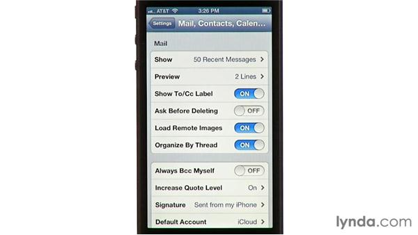 Setting mail options: iPhone and iPod touch iOS 6 Essential Training