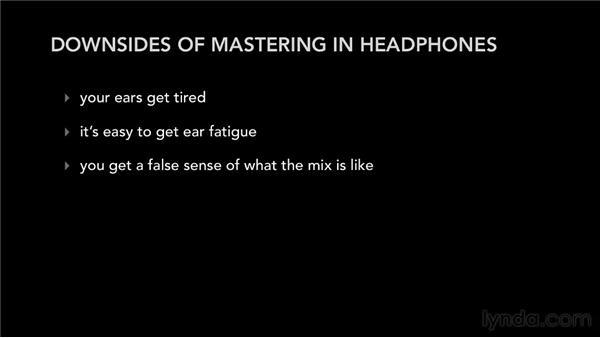 Deciding between monitors and headphones: Audio Mastering Techniques
