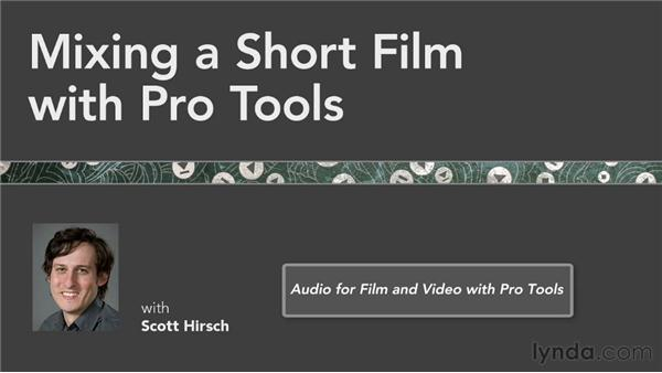Next steps: Mixing a Short Film with Pro Tools