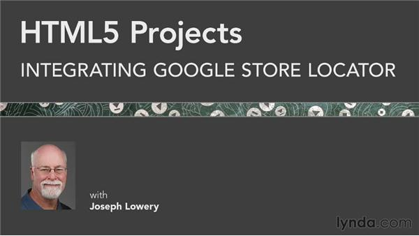 Next steps: HTML5 Projects: Integrating Google Store Locator