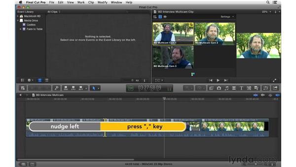 Refining the multicam edit: Final Cut Pro X 10.0.9 Essential Training