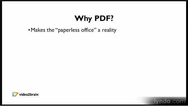 What is a PDF and why should you use it?: Up and Running with Acrobat X
