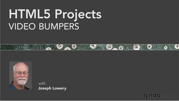 Next steps: HTML5 Projects: Video Bumpers