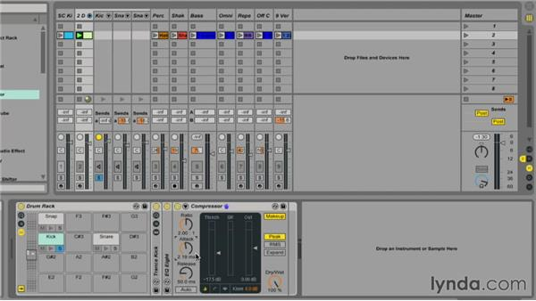 Using compressors and dynamic processors: Ableton Live 9 Essential Training