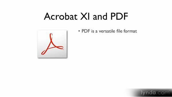 Acrobat XI and the PDF file format: Building PDFs with Acrobat XI