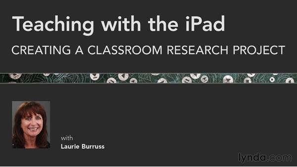 Welcome: iPad Classroom: Creating a Research Project