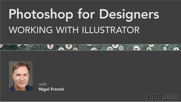 Next steps: Photoshop for Designers: Working with Illustrator