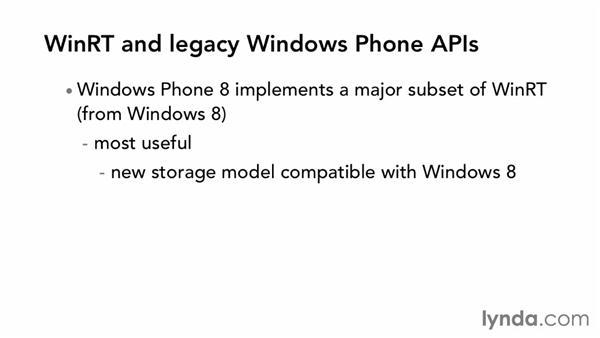 WinRT and legacy Windows Phone APIs: Windows Phone SDK Essential Training