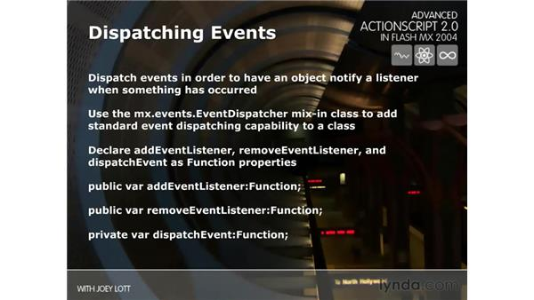 dispatching events: ActionScript 2.0 Beyond the Basics