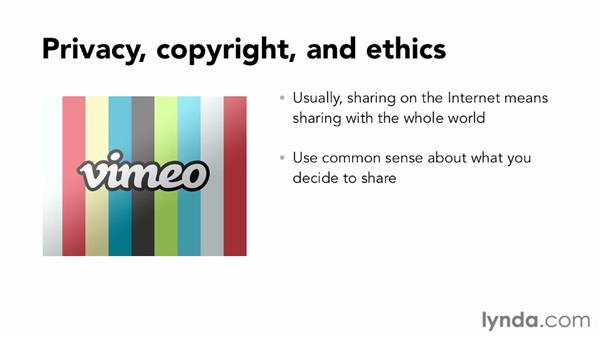 Being aware of privacy, copyright, and ethical issues on Vimeo: Vimeo Essential Training